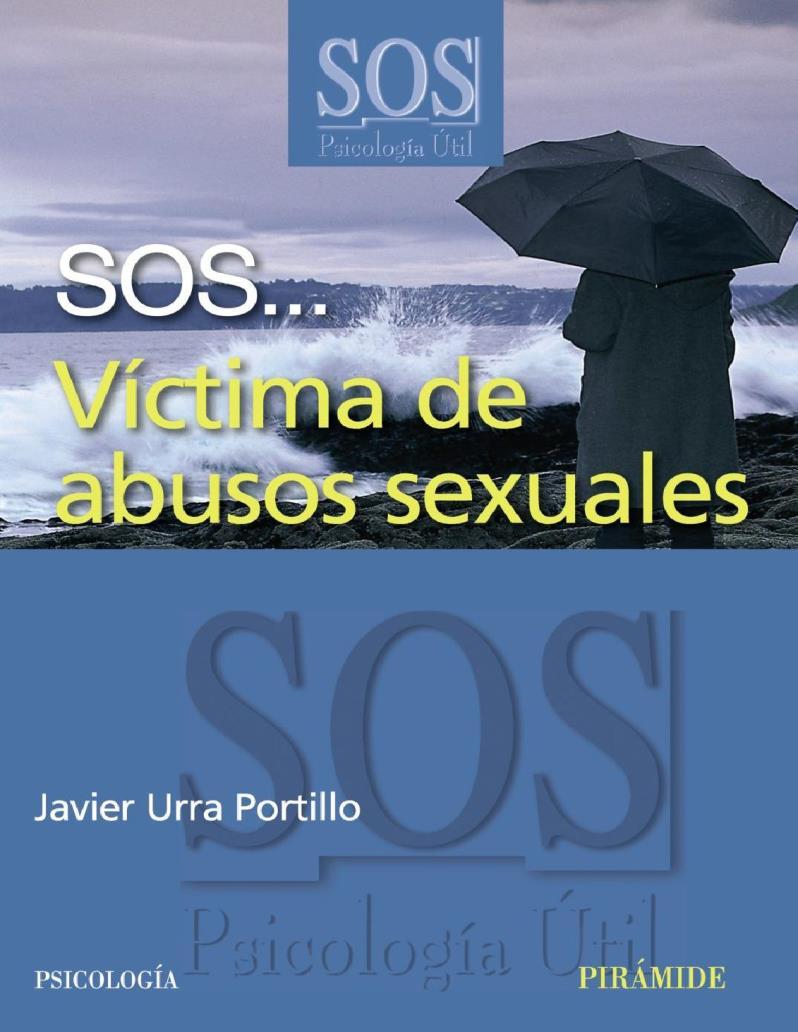 SOS Víctima de abusos sexuales – Javier Urra Portillo