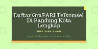Daftar GraPARI Telkomsel Di Bandung Kota Lengkap