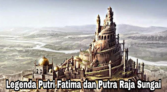 Legenda Putri Fatima dan Putra Raja Sungai (Persia)