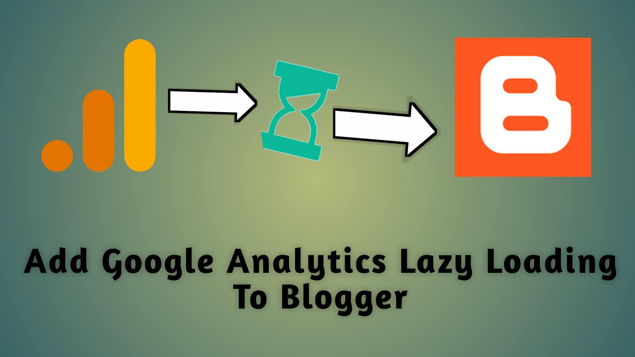 How To Add Google Analytics Lazy Loading Blogger 2021