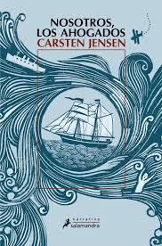 Nosotros, los ahogados / Carsten Jensen