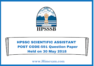 HPSSC SCIENTIFIC ASSISTANT  POST CODE-591 Question Paper Held on 30 May 2018