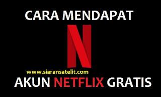 Cara Paling Mudah Mendapatkan Akun Netflix Gratis