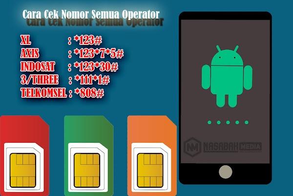 Cara Cek Nomor XL, Axis, Indosat, Telkomsel dan Three [Lengkap]