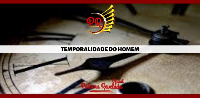 TEMPORALIDADE DO HOMEM