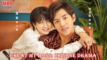Cheat My Boss Chinese Drama