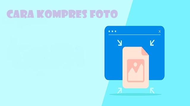 Cara Kompres Foto
