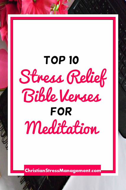 Top 10 Stress Relief Bible Verses for Meditation