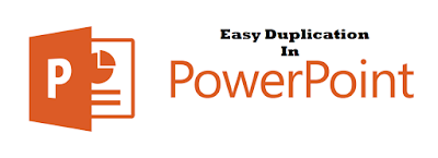 Easy duplication in PowerPoint