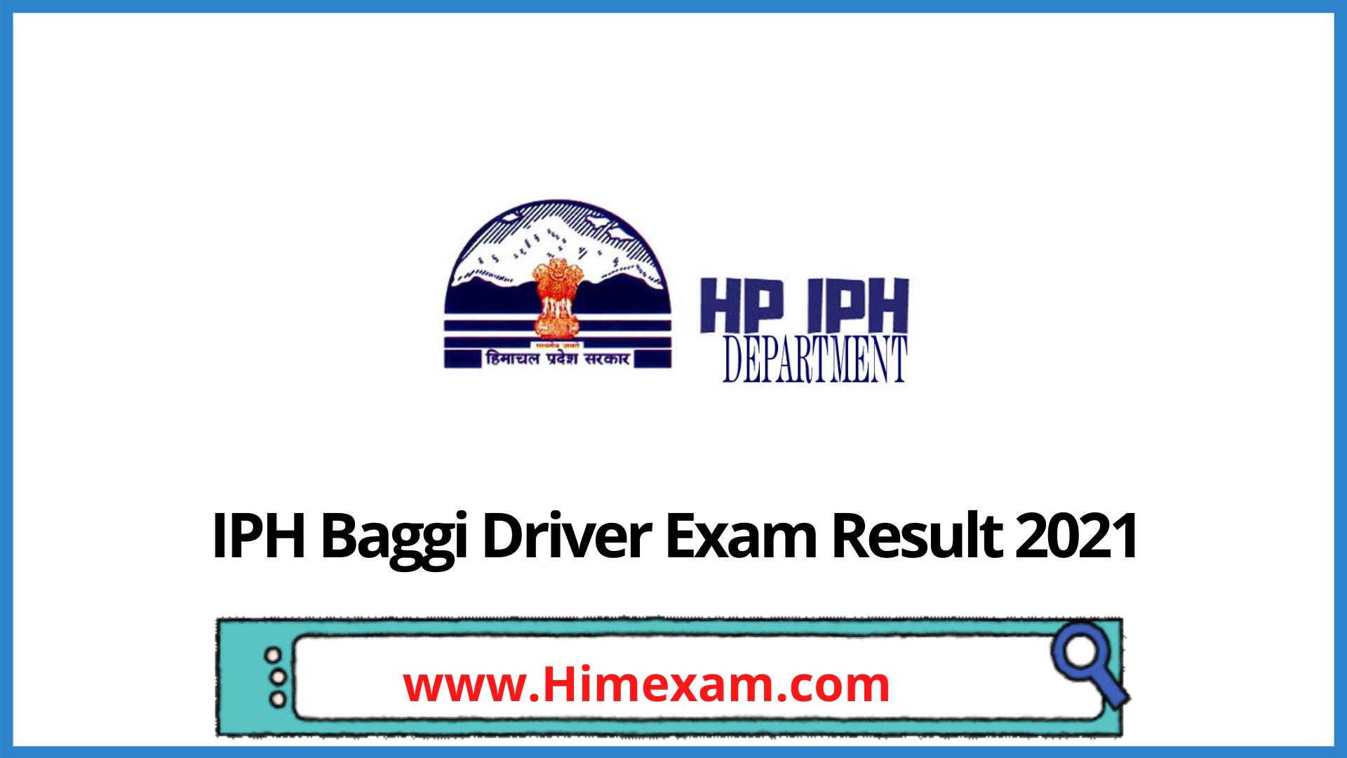 IPH Baggi Driver Exam Result 2021