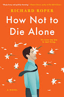 all about How Not to Die Alone by Richard Roper