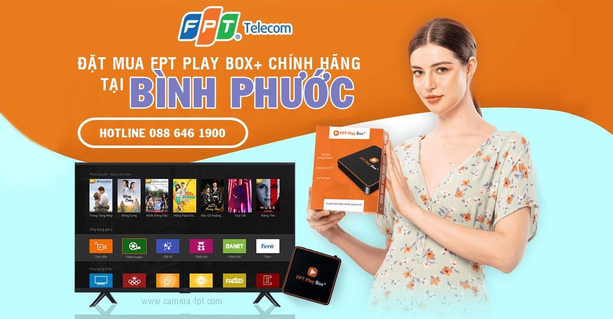 Khuyến mãi lắp FPT Play BOX+ tại Bình Phước ✓ Tặng 12 tháng truyền hình cáp