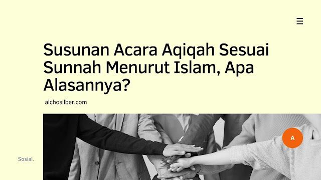 Susunan Acara Aqiqah Sesuai Sunnah Menurut Islam, Apa Alasannya?