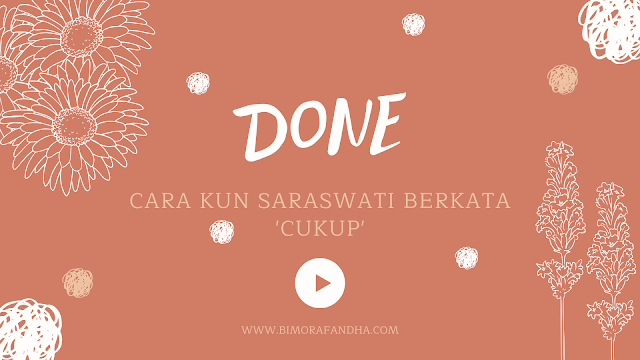 Done: Cara Kun Saraswati Berkata 'Cukup'