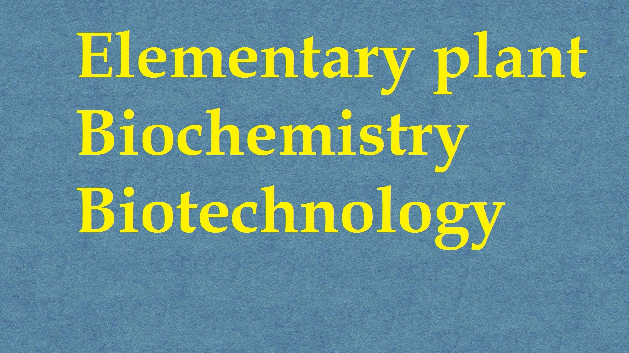 Elementary Plant Biochemistry and Biotechnology ICAR Ecourse Free PDF Book Download e krishi shiksha