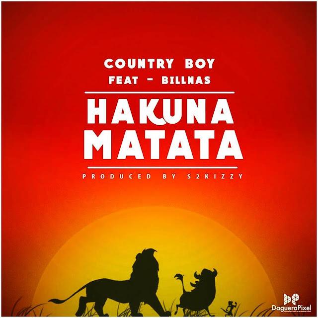 Country Boy Ft Bill Nas - Hakuna Matata  Mp3 Download