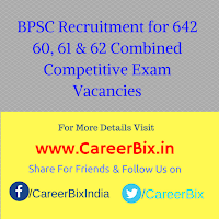 BPSC Recruitment for 642 60, 61 & 62 Combined Competitive Exam Vacancies
