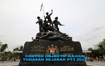 Contoh Objektif Kajian Tugasan Sejarah PT3 2018