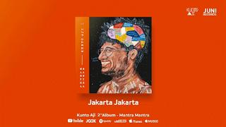 Lirik Lagu Kunto Aji - Jakarta Jakarta