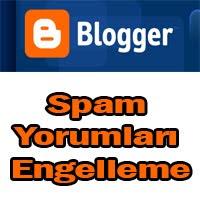 blogger spam yorumları engelleme