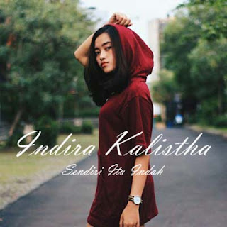 Lirik Lagu Sendiri Itu Indah - Indira Kalistha