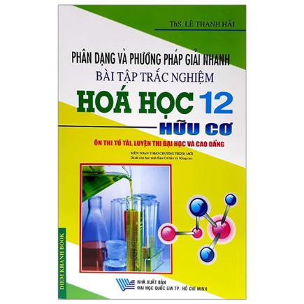 Phân Dạng Và Phương Pháp Giải Nhanh Bài Tập Trắc Nghiệm Hóa Học 12 Hữu Cơ ebook PDF-EPUB-AWZ3-PRC-MOBI