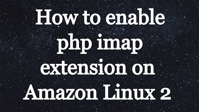 How to enable php imap extension on Amazon Linux 2