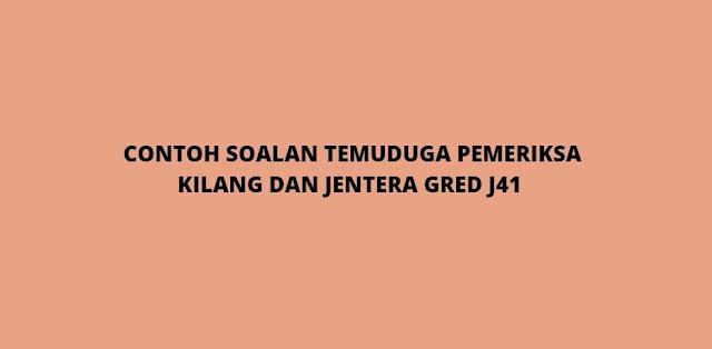 Contoh Soalan Temuduga Pemeriksa Kilang Dan Jentera Gred J41 (2021)