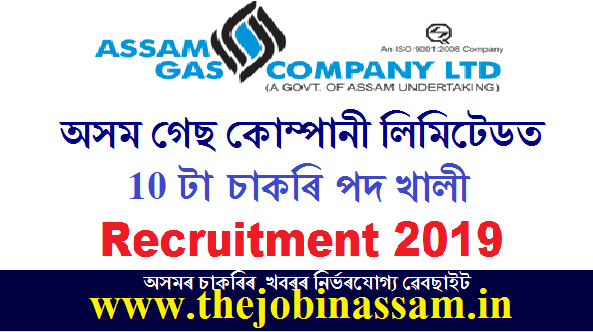 The Assam Gas Company Limited Recruitment 2019