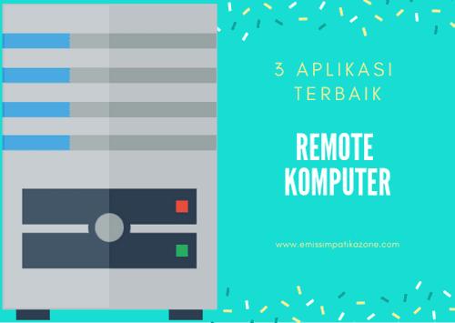 3 Aplikasi Terbaik Untuk Meremote Komputer Server UNBK & UAMBNBK