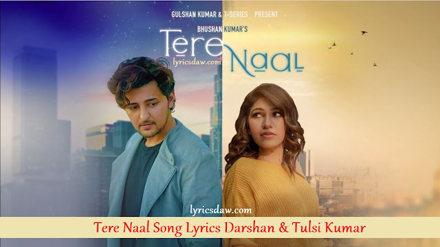Tere Naal Lyrics in hindi Darshan Raval