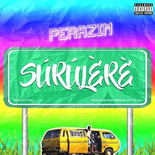 DOWNLOAD MP3 : PERAZIM -- SURULERE