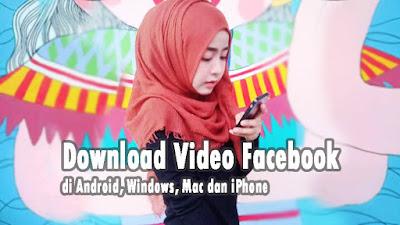 Download-Video-Facebook-di-Android-Windows-Mac-dan-iPhone