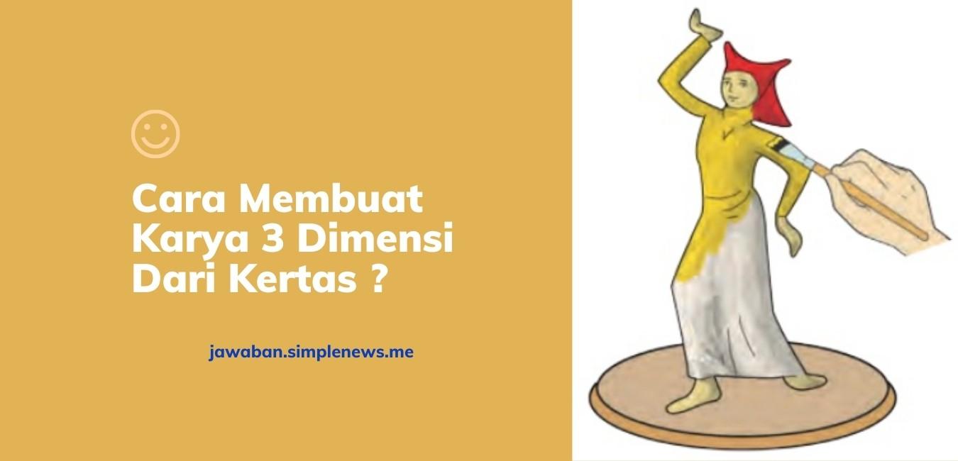 Cara Membuat Karya 3 Dimensi Dari Kertas jawaban.simplenews.me