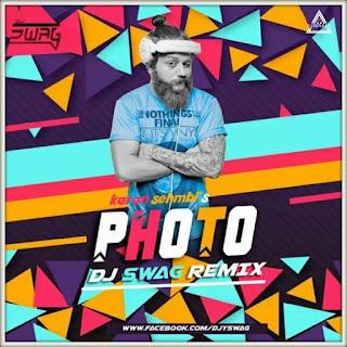 PHOTO (KARAN SEHMBIS) - DJ SWAG REMIX