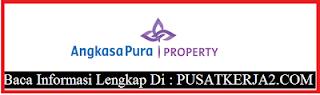Lowongan Kerja Terbaru PT Angkasa Pura Property November 2019