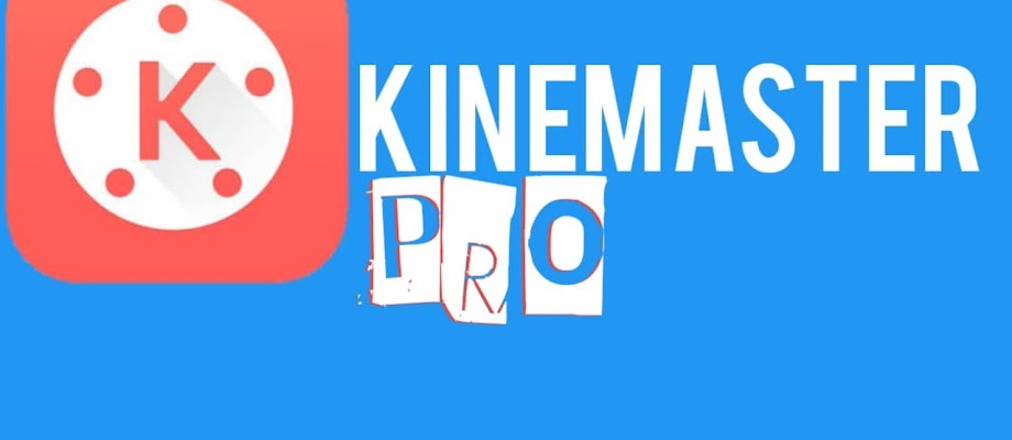 Free Download KineMaster Pro: Best Video Editor For Smartphone
