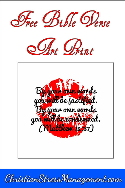 By  your own words you will be justified. By your own words you will be condemned (Matthew 12:37) Bible verse art print.