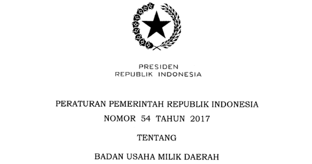 PP Nomor 54 Tahun 2017 tentang BUMD (Badan Usaha Milik Daerah)