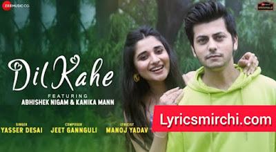 Dil Kahe दिल कहे Song Lyrics   Yasser Desai   Latest Hindi Song 2020