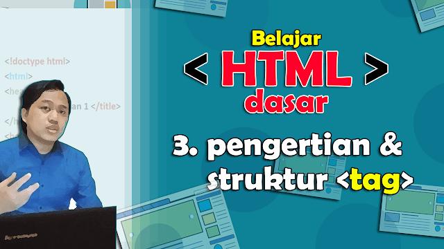 HTML Dasar | Pengertian dan Struktur <tag>