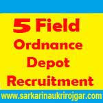 5 Field Ordnance Depot Recruitment