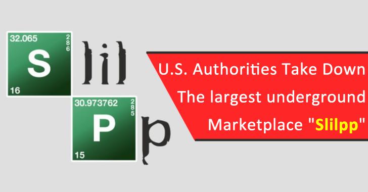 "U.S. Authorities Take Down The largest underground Marketplace ""Slilpp"" That Offers 80 Million Stolen Credentials"