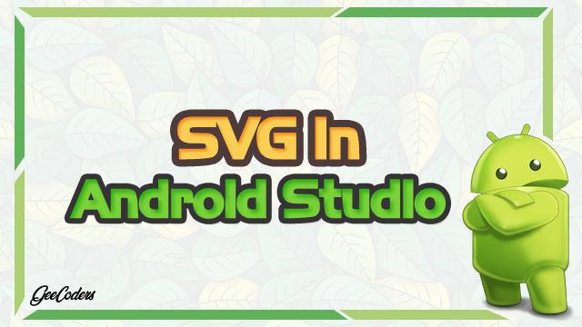 كيفية ادارج صور svg داخل تطبيقك في برنامج اندرويد ستوديو Android Studio