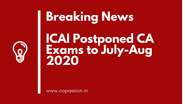 Breaking News: ICAI Postponed CA Exams to July-Aug 2020