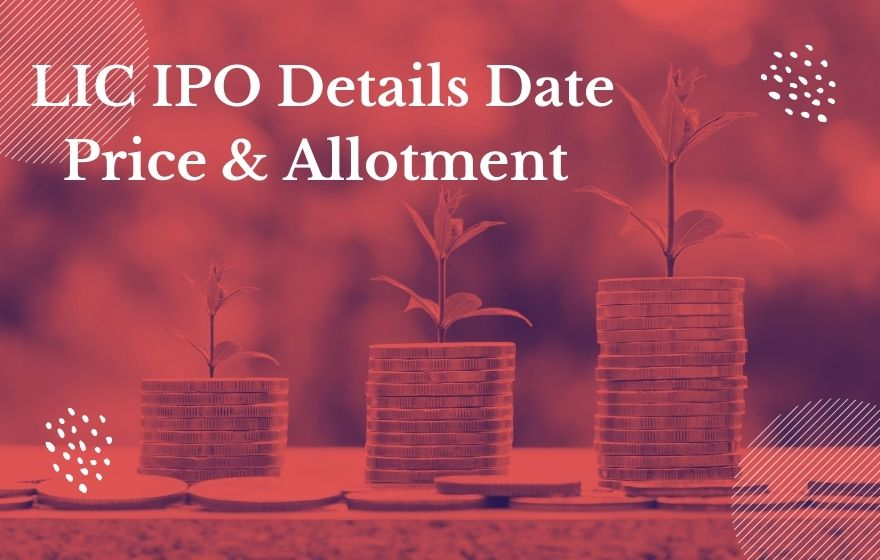 LIC IPO Details Date Price & Allotment