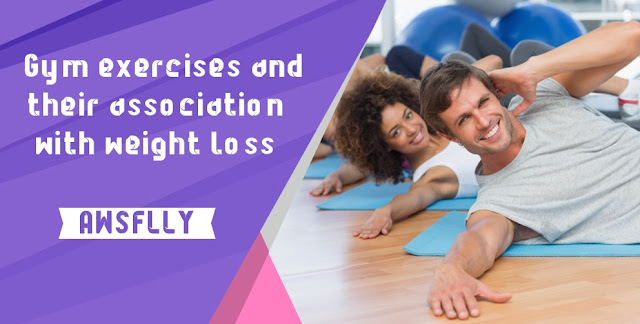 Gym exercises and their association with weight loss