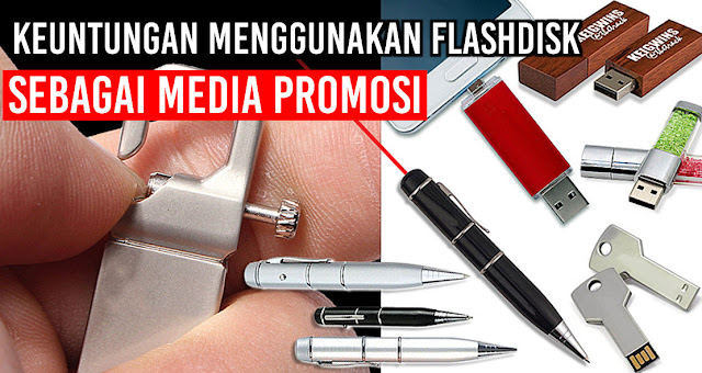 Keuntungan Menggunakan Flashdisk Sebagai Media Promosi