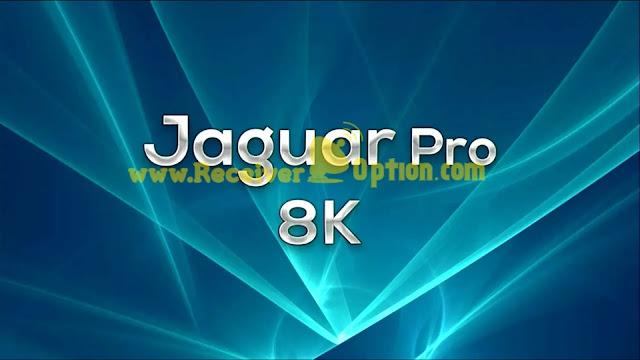 JAGUAR PRO 8K 1506LV 1G 8M NEW SOFTWARE 09 JANUARY 2021