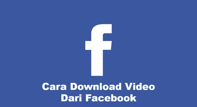cara-mendownload-video-dari-facebook